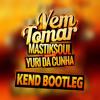 Mastiksoul & Yuri Da Cunha - Vem Tomar (Kend Bootleg)