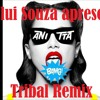 Anitta Bang ( Dj Lui Souza Tribal Remix )