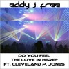 Do You Feel The Love In Here  Ft. Cleveland P. Jones
