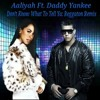 "Aaliyah Ft. Daddy Yankee: ""Don't Know What To Tell Ya"" Reggaton Remix"