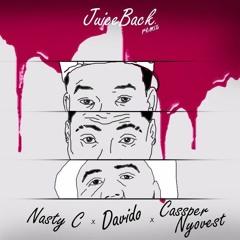 Nasty C - Juice Back Remix (ft. Davido & Cassper Nyovest) DOWNLOAD