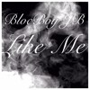 BlocBoy JB Like Me