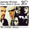 George Michael ft. Mary J. Blige - 'AS' (The TLC 'No Scrubs' Remix)
