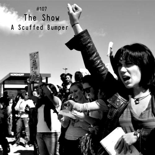 The Show #107 - A Scuffed Bumper