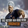 Ras Victory - Originator Dubplate 2015 mp3