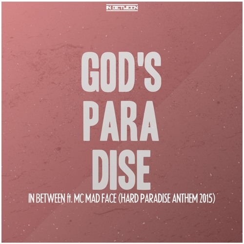 God's Paradise (Hard Paradise Anthem 2015)(ft. MC Mad Face)