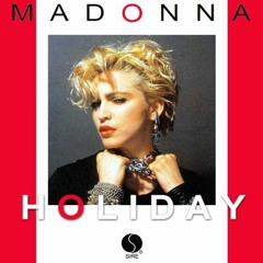 """MADONNA """"Holiday"""" (LPR Always In Holiday Re-Edit)FREE DOWNLOAD"""