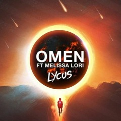 Lycus - Omen Ft Melissa Lori (Original Mix)
