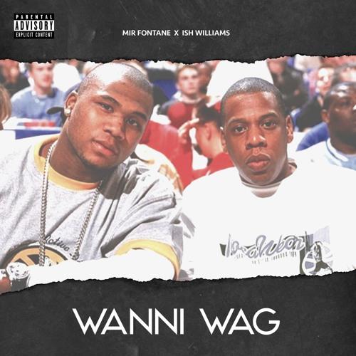 Wanni Wag (feat. Ish Williams) (Prod. Roca Beats)