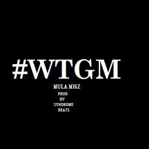 """#WTGM """" WHAT THE GAMES MISSING """" - MULA MIGZ"""