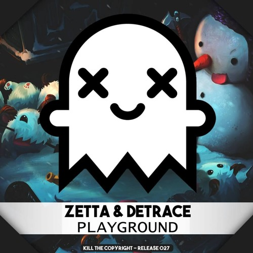 Zetta & Detrace - Playground (Original Mix)