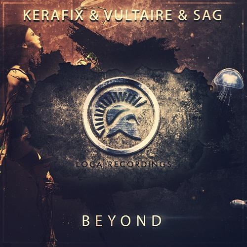 Kerafix & Vultaire & SAG - Beyond (Original Mix)
