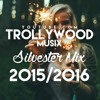 TrollywoodMusiX: Silvester MiX - 2015/2016 (Free Download = Buy)