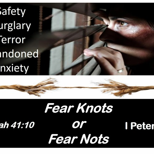 Fear Knots or Fear Nots: 10 Questions To Set You Free