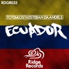 Totemlost & Esteban Daandels - Ecuador (OUT NOW!!!)[Supported by Olly James]