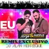 Jorge e Mateus - Eu Sosseguei (Remix Dj Alan Henrique)