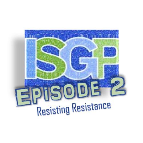 Ep. 2: Resisting Resistance