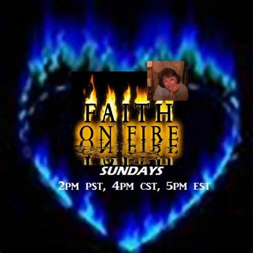 FAITH ON FIRE WITH J.E.WELLS  11 22 15
