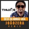 Thalles Roberto- Deus Da Minha Vida (DJ Joãozera Remix)