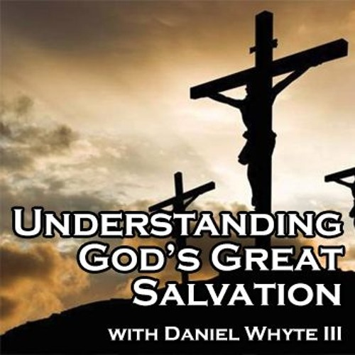 Secure and Sure of It, Part 5 (Understanding God's Great Salvation #53)