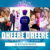 Dheere Dheere (Yo Yo Honey Singh) Dj RatnesH Remix