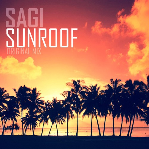 SAGI - Sunroof (Original Mix)