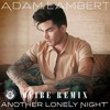 Adam Lambert -Another Lonely Night (Olibe Remix) - Free download