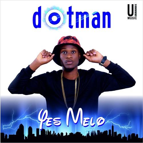Dotman - Yes Melo