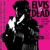 Elvis is Dead - Piero Peluche, electricpaul & Kara Square