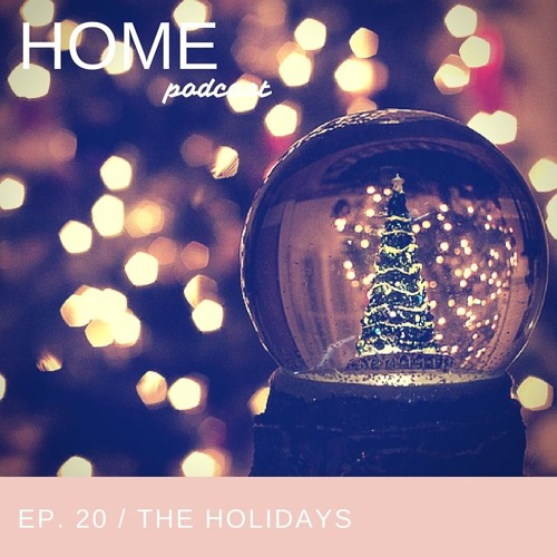 Episode 20: The Holidays