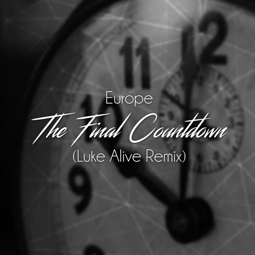 Europe - The Final Countdown (Luke Alive Remix)
