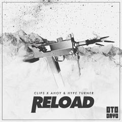 Clips ✖ Ahoy & Hype Turner - Reload
