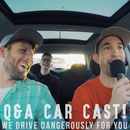 Q&A Car Cast! | We Drive Dangerously So You Don't Have To