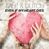 Tale & Dutch - Even If My Heart Dies (Hr. Troels Remix Edit)