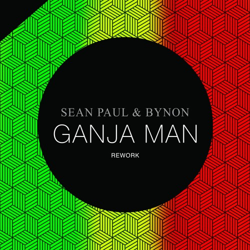 BYNON feat. Sean Paul - Ganja Man (BYNON Rework Mix)