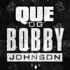 QUE - OG BOBBY JOHNSON (GIDDS REMIX) FREE DOWNLOAD!
