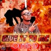 Oliman Jd, Giv it 2 me ft Moopac