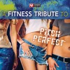 A Fitness Tribute to Pitch Perfect Preview