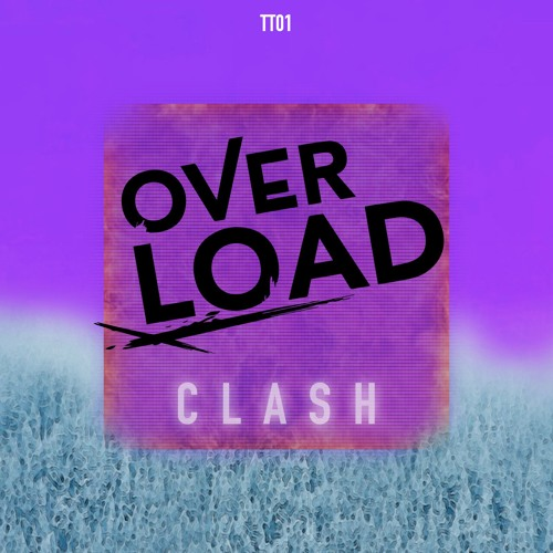 Overload - Clash (Original Mix)