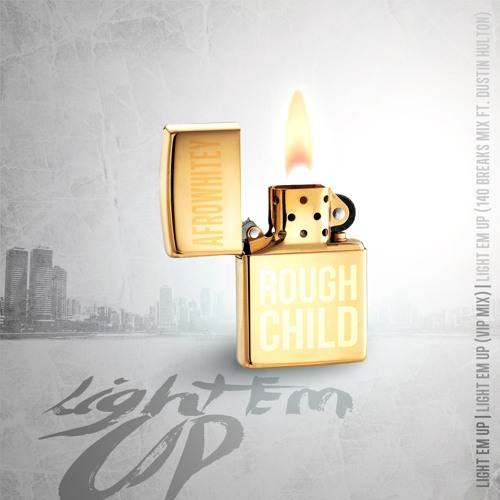 Rough Child & AfroWhitey - Light Em Up