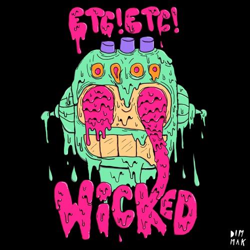 ETC!ETC! - Wicked (Original Mix)