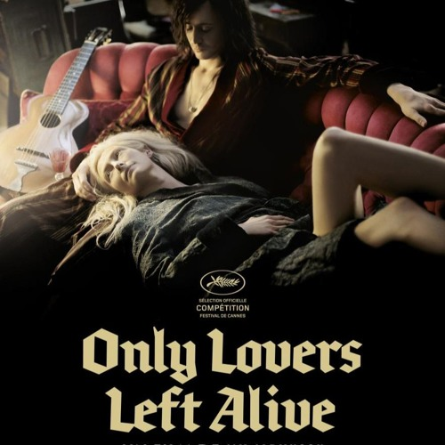 Only Lovers Left Alive OST Full