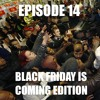 D1Pcast Episode 14 - Black Friday is Coming Edition (Ft. Anzo, JVC920 and Theleon)