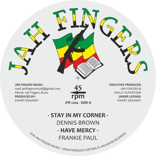"""JAH FINGERS MUSIC 2015 - DENNIS BROWN - STAY IN MY CORNER / FRANKIE PAUL - HAVE MERCY 12"""""""