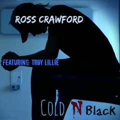 Ross Crawford - Cold N Black - Ft. Troy from Discovery 'Warlocks Rising '( Instrumental By BOZTOWN )