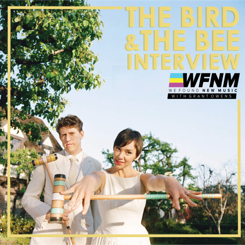 INTERVIEW - The Bird & The Bee on WE FOUND NEW MUSIC with Grant Owens
