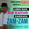 Air Kafur vs Air Zam-zam - Drs Ahmad Sukina MTA Berfatwa Santri NU Menjawab - Radio Al-Hidayah
