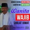 Wanita Wajib Sholat Jumat - Drs Ahmad Sukina MTA Berfatwa Santri NU Menjawab - Surakarta