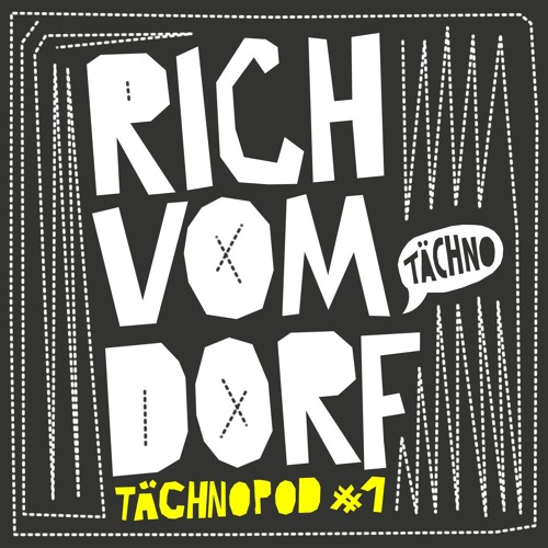 TAECHNOPOD#1 - Rich Vom Dorf (january2014)