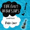The Fault in Our Stars - Ed Sheeran - All the stars - Violin cover